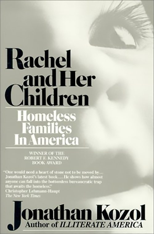 rachel and her children Rachel and her children summary the misconception that the homeless are drug addicts, alcoholics and runaway criminals has been peddled for years without end in the american society.
