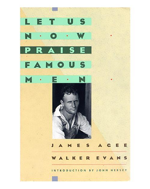 5. Let Us Now Praise Famous Men