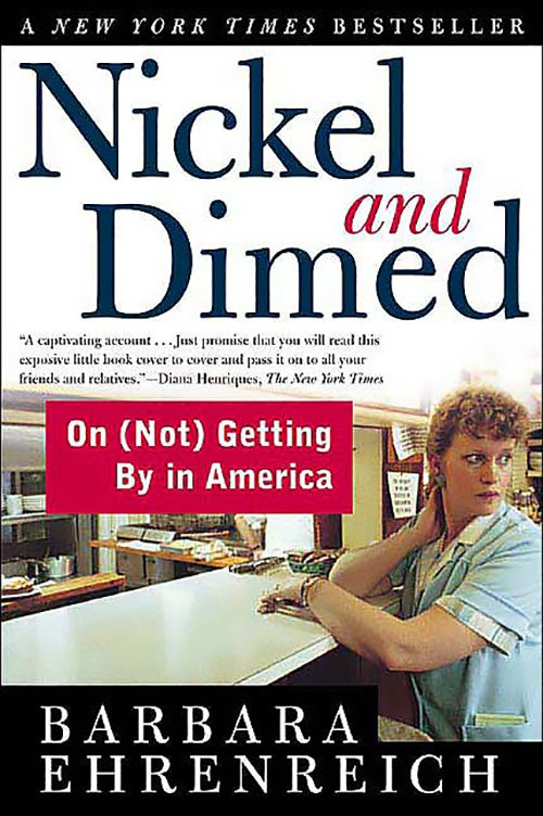 """the world of minimum wage in the book nickel dimed on not getting by in america by barbara ehrenreic Analysis of nickel and dimed  a basic life style from earning minimum wage this book shows how things  on not getting by in america"""" by barbara."""